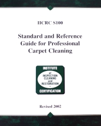 S100 Standard Reference Guide for Professional On-Location Cleaning of Installed Textile Floor Covering Materials