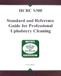 S300 Standard and Reference Guide for Professional Upholstery Cleaning