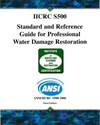 ANSI/IICRC S500 - Standard and Reference Guide for Professional Water Damage Restoration - 2006
