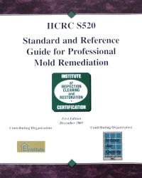 S520 Standard and Reference Guide for Professional Mold Remediation