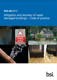 BSI PAS 64 Professional water damage mitigation and initial restoration of domestic dwellings code of practice